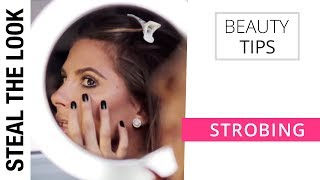 Strobing | Steal The Look Beauty Tips