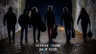 Video Cirkus Blues - Pojď blíž