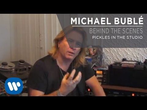 Michael Bublé - Pickles In The Studio [Behind The Scenes]
