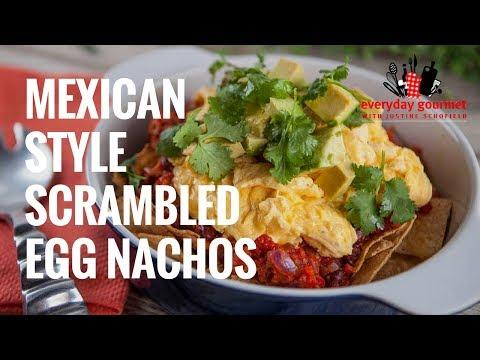 Mexican Style Scrambled Egg Nachos   Everyday Gourmet S7 E18