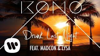 KONO - Drunk Last Night (feat. Madcon & Lysa)  (Official audio)