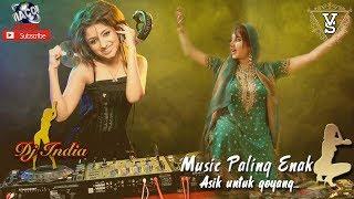 Dj India Musiknya Enak Banget Pass Untuk Goyang