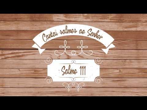 Cantai Salmos ao Senhor Salmo 111