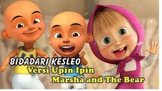 Bidadari kesleo - Nella Kharisma Versi Upin Ipin ft. marsha and the bear