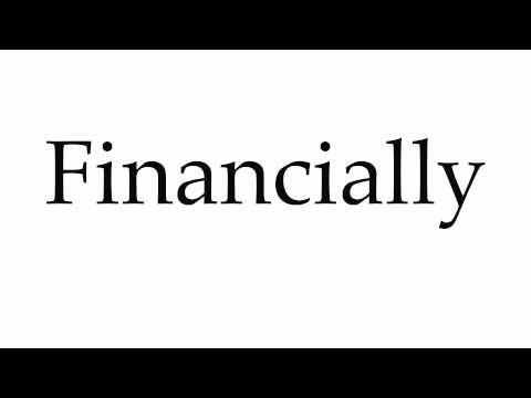 How to Pronounce Financially