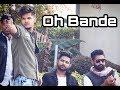 Oh bande | dilraj Dhillon | kartik sachdeva |Ravinder gujjar |official music video 2018