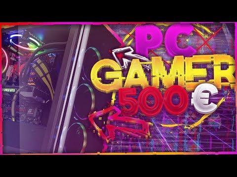PC GAMER PAS CHER À 500€ POUR 2018
