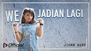 Download lagu Jihan Audy We Jadian Lagi Mp3