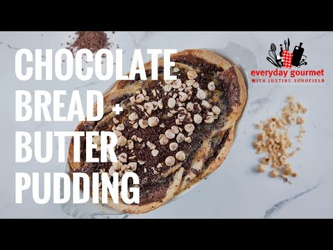 Chocolate Bread and Butter Pudding   Everyday Gourmet S7 E26
