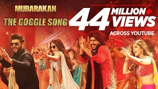 "Mubarakan ""The Goggle Song""|Anil K Arjun K Ileana D Athiya S Amaal M Sonu N Armaan M Tulsi K Neeti M"