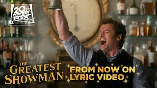 "Video The Greatest Showman | ""From Now On"" Lyric Video 