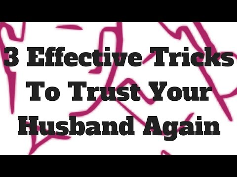3 Effective Tricks To Trust Your Husband Again