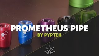 Pyptek Prometheus Pipe  //  420 Science Club by 420 Science Club