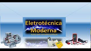 Eletricidade Básica- Aula 2 Variáveis elétricas.