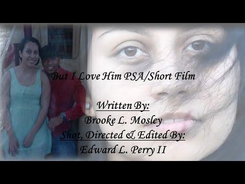 ...But I Love Him Domestic Violence PSA/Short Film