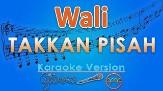 Wali - Takkan Pisah (Karaoke Tanpa Vokal) by GMusic Video