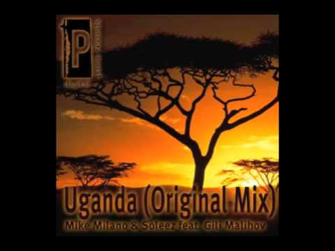 Mike Milano & Soleez feat. Gili Malihov - Uganda (Original Mix)
