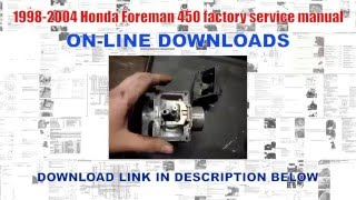 6. 1998-2004 Honda Foreman 450 factory service manual