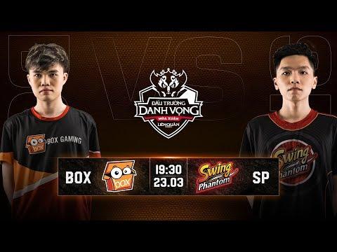 BOX Gaming vs SWING Phantom - Vòng 7 Ngày 1 - Đấu Trường Danh Vọng Mùa Xuân 2019 - Thời lượng: 1:46:28.