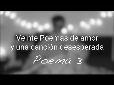 Pablo Neruda - Poema 3 - Veinte Poemas de amor y una canción desesperada. Urbanitas entre versos