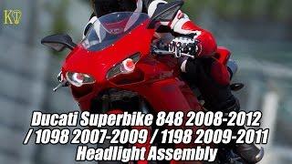 8. KT Ducati Superbike 848 2008-2013/1098 2007-2009/1198 2009-2011 Headlight Assembly
