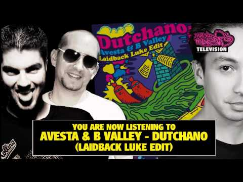 "Avesta & B Valley - ""Dutchano"" (Laidback Luke Edit)"