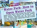 How to Open Water Park