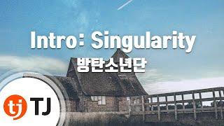 [TJ노래방] Intro: Singularity - 방탄소년단 / TJ Karaoke