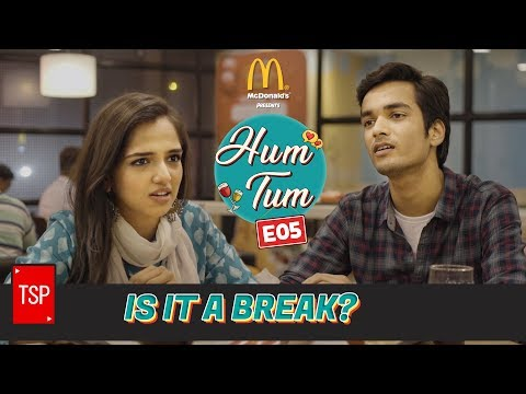 Is it a break? | TSP's Hum Tum