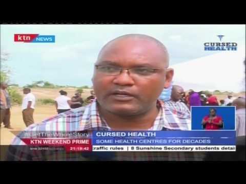 Cursed Health: Dispensaries in Kilifi county have been abandoned