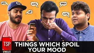Video TSP Singles || Things Which Spoil Your Mood MP3, 3GP, MP4, WEBM, AVI, FLV Februari 2018