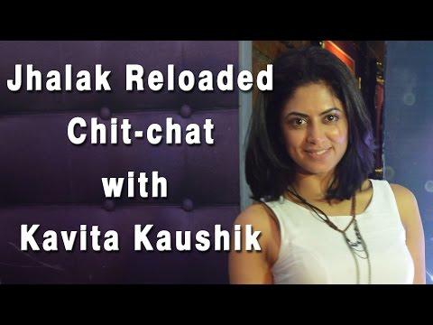 Jhalak Reloaded: Chit-chat with Kavita Kaushik