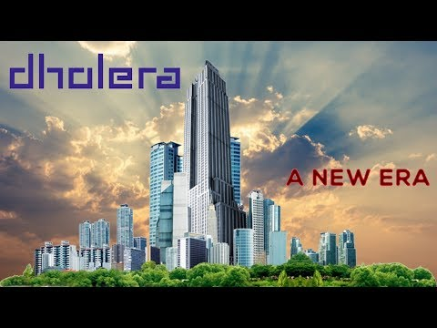 Dholera | Mega Projects in India | Part 6