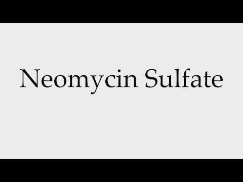 How to Pronounce Neomycin Sulfate