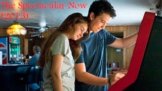 Nonton The Spectacular Now (2013) - Miles Teller, Shailene Woodley, LifeTime movies Film Subtitle Indonesia Streaming Movie Download