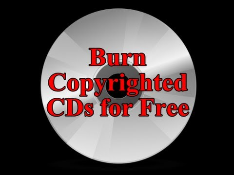 How to Burn Copyrighted CDs for Free