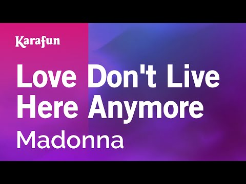 Love Don't Live Here Anymore - Madonna | Karaoke Version | KaraFun