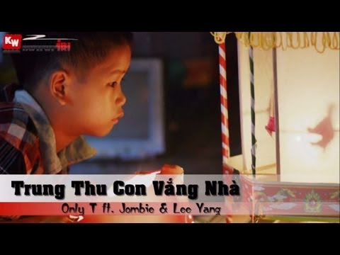 Trung Thu Con Vắng Nhà  - Only T ft. Jombie & Lee Yang