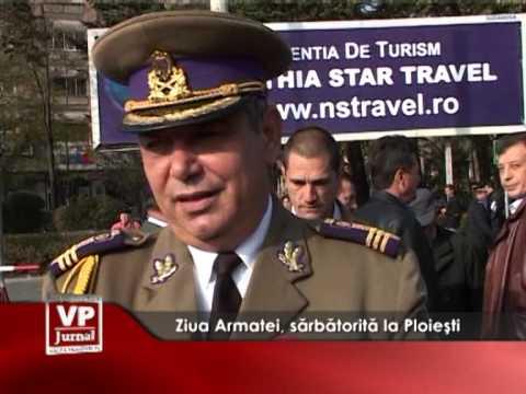 Ziua Armatei, sărbătorită la Ploiești