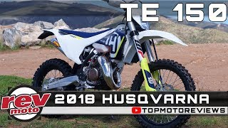 9. 2018 HUSQVARNA TE 150 Review Rendered Price Release Date