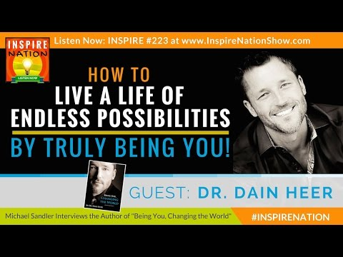 🌟 How To Live A Life Of Endless Possibilities! | Dain Heer | Being You, Changing The World
