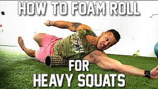 How To Foam Roll For Heavy Squats