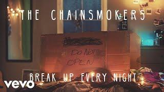 The Chainsmokers - Break Up Every Night (Audio) Video