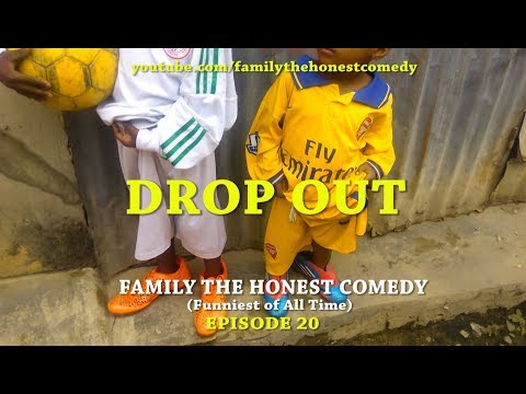 DROP OUT (Family The Honest Comedy) (Episode 20)
