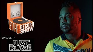 Let the Record Show Ep. 17: Just Blaze Interview