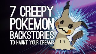 Video 7 Creepiest Pokemon Backstories That Will Fuel Your Nightmares Forever, Sorry MP3, 3GP, MP4, WEBM, AVI, FLV Maret 2019