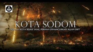 Video Menyeramkan...!!!  Berikut Gambaran Azab Kaum Luth Yang Menyakitkan (Sodom) MP3, 3GP, MP4, WEBM, AVI, FLV Juni 2019