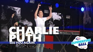 Video Charlie Puth - 'See You Again'  (Live At Capital's Summertime Ball 2017) MP3, 3GP, MP4, WEBM, AVI, FLV Juli 2018