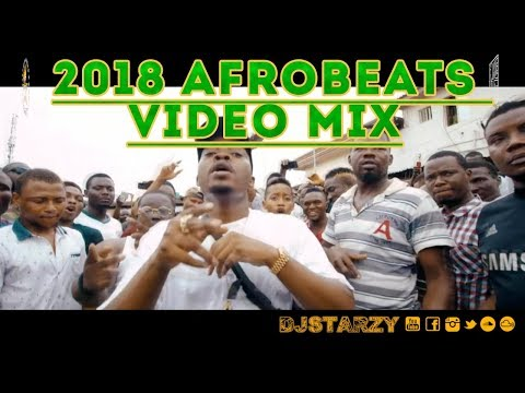 New Video Mix!!! Afrobeats Club Bangers Vol 5 2018 Mixed By @djstarzy