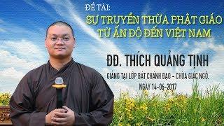 Sự truyền thừa Phật giáo từ Ấn Độ đến Việt Nam - ĐĐ. Thích Quảng Tịnh